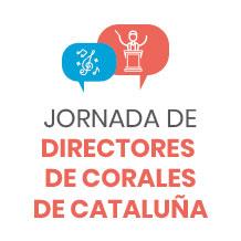 JORNADA DE DIRECTORES DE CORALES DE CATALUNÑA