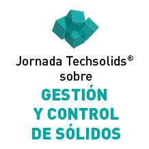 Jornada Techsolids® sobreGESTIÓN Y CONTROL DE SÓLIDOS